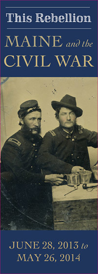 This Rebellion: Maine and the Civil War