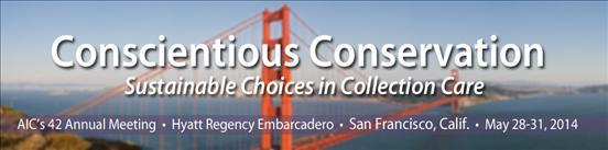 American Institute for Conservation of Historic and Artistic Works (AIC) 42nd Annual Meeting in San Francisco, CA