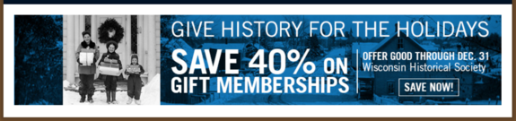 Wisconsin Historical Society's banner for gift memberships